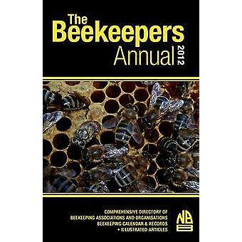 The Beekeepers Annual 2012 by Phipps & John