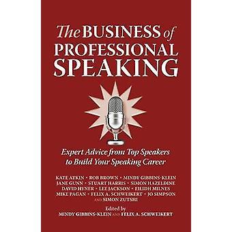 The Business of Professional Speaking by Schweikert & Felix