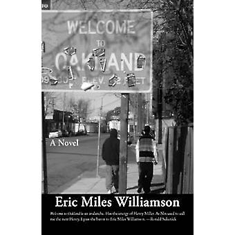 Welcome to Oakland by Williamson & Eric Miles
