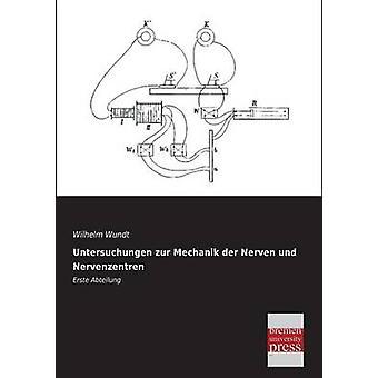 Untersuchungen Zur Mechanik Der Nerven Und Nervenzentren by Wundt & Wilhelm