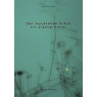 Der Leuchtende Schuh by Gassler & Heike