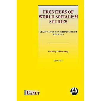 Frontiers of World Socialism Studies Yellow Book of World Socialism  Year 2013 by Li & Shenming