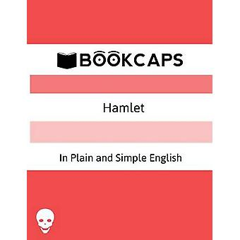 Hamlet In Plain and Simple English  A Modern Translation and the Original Version by Shakespeare & William