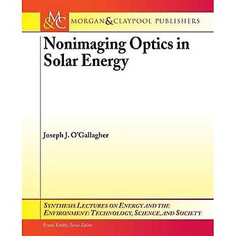 Nonimaging Optics in Solar Energy (Synthesis Lectures on Energy and the Environment: Technology, Science, and Society)