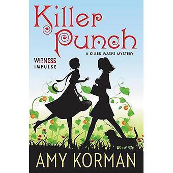 Killer Punch - A Killer Wasps Mystery by Amy Korman - 9780062431318 Bo