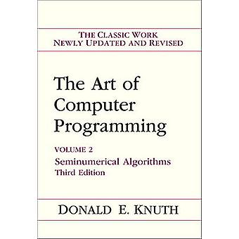 Art of Computer Programming - Volume 2 - Seminumerical Algorithms by D