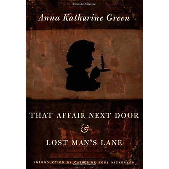 That Affair Next Door and Lost Man's Lane by Anna Katherine Green - 9