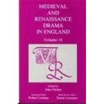 Medieval and Renaissance Drama in England - v.14 by John Pitcher - 978