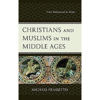 Kristne og muslimer i middelalderen - Fra Muhammed til Dante af