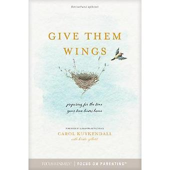 Give Them Wings by Carol Kuykendall - 9781589979420 Book