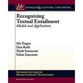 Recognizing Textual Entailment - Models and Applications by Ido Dagan