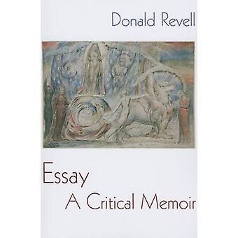 Essay - A Critical Memoir by Donald Revell - 9781632430014 Book