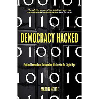 Démocratie piratée - Comment la technologie déstabilise la politique mondiale par