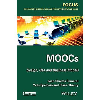 Moocs - Design - Use and Business Models by Jean-Charles Pomerol - Yve
