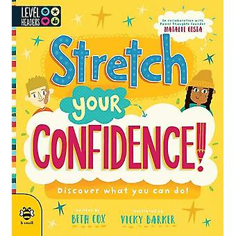 Stretch Your Confidence! - Discover What You Can Do! by Beth Cox - 978
