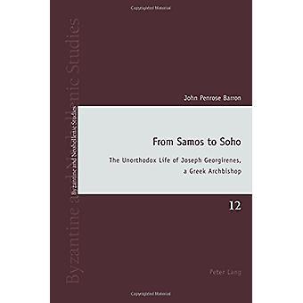 From Samos to Soho - The Unorthodox Life of Joseph Georgirenes - a Gre
