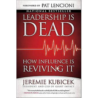 Leadership is Dead - How Influence is Reviving it by Jeremie Kubicek -