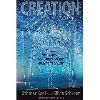 Creation: Biblical Theologies in the Context of the Ancient Near East
