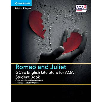 GCSE English Literature for AQA Romeo and Juliet Student Boo by Chris Sutcliffe