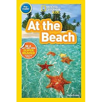 National Geographic Kids Readers At the Beach by Shira Evans
