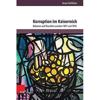 Korruption im Kaiserreich - Debatten und Skandale zwischen 1871 und 19