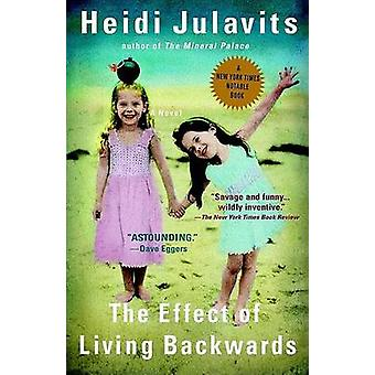 The Effect of Living Backwards by Heidi Julavits - 9780425198179 Book