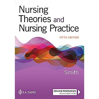 Nursing Theories and Nursing Practice by Marlaine Smith - 97808036799