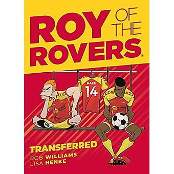 Roy of the Rovers - Transferred (Comic 4) by Rob Williams - 9781781087