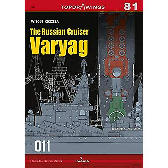 The Russian Cruiser Varyag by Witold Koszela - 9788366148505 Book