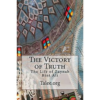 The Victory of Truth - The Life of Zaynab Bint Ali by Talee Org - 9781