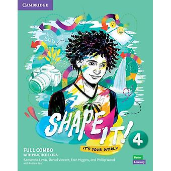 Shape It Level 4 Full Combo Students Book and Workbook with Practice Extra by Lewis & SamanthaVincent & DanielHiggins & EoinWood & Phillip