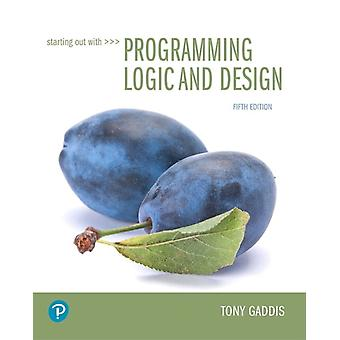 Starting Out with Programming Logic and Design by Tony Gaddis