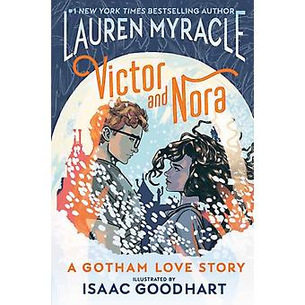 Victor and Nora A Gotham Love Story by Myracle & Lauren