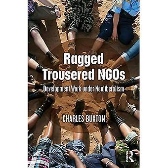 Ragged Trousered NGOs: Development Work under Neoliberalism