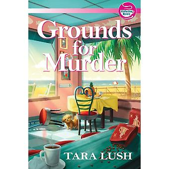 Grounds For Murder by Lush & Tara