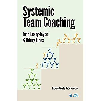 Systemic Team Coaching by John Leary-Joyce - 9780993077227 Book