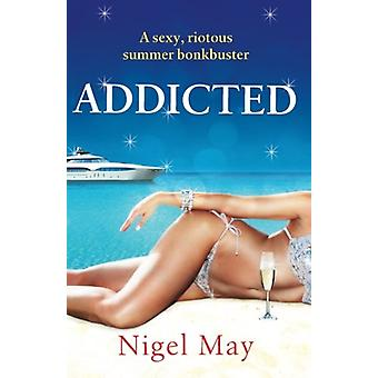 Addicted by Nigel May - 9781910751039 Book