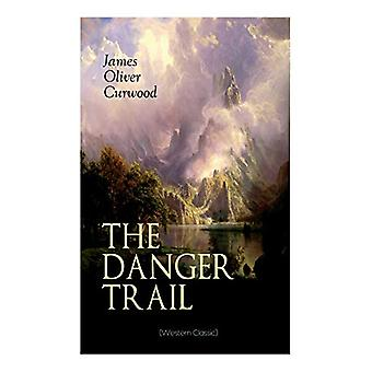 THE DANGER TRAIL (Western Classic) - A Captivating Tale of Mystery - A