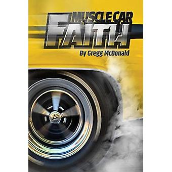 Muscle Car Faith par Gregg McDonald