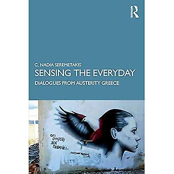 Sensing the Everyday: Dialogues from Austerity Greece (Theorizing Ethnography)