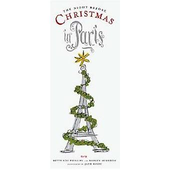 Night Before Christmas in Paris by Betty Lou Phillips & Roblyn Herndon