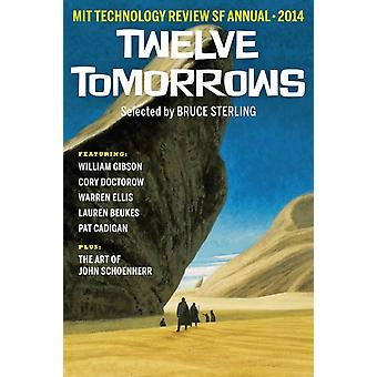 Twelve Tomorrows 2014 by Edited by Technology Review & Edited by Bruce Sterling & Contributions by Gene Wolfe & Contributions by Lauren Beukes & Contributions by Pat Cadigan & Contributions by Cory Doctorow & Contributions by