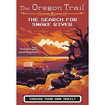 The Search for Snake River by Jesse Wiley & Wiley