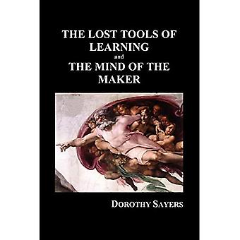 The Lost Tools of Learning� and the Mind of the Maker (Paperback)
