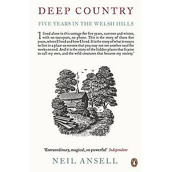Deep Country - Five Years in the Welsh Hills by Neil Ansell - 97801410