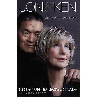 Joni en Ken - een ongekende liefdesverhaal door Ken Tada - Joni Eareckson Tada