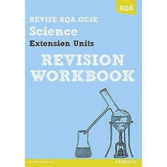 ENDRE AQA - GCSE ytterligere ekstra Science A revisjon arbeidsboken IA.