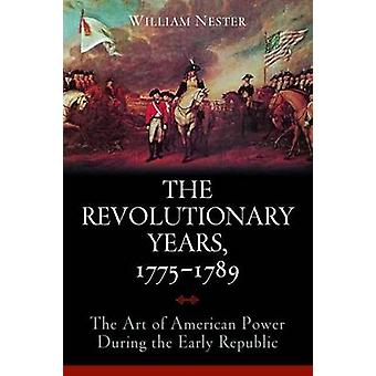 Die revolutionären Jahre - 1775 - 1789 - die Kunst der amerikanischen macht während