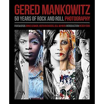 Gered Mankowitz - 50 Years of Rock and Roll Photography by Brian South