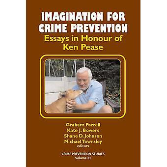 Imagination for Crime Prevention - Essays in Honour of Ken Pease by Gr